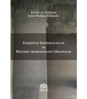 ELEMENTOS EPISTEMOLÓGICOS DE PROCESSO ADMINISTRATIVO DISCIPLINAR