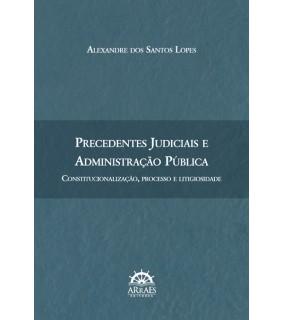 PRECEDENTES JUDICIAIS E ADMINISTRAÇÃO PÚBLICA