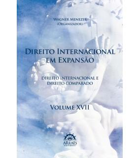 DIREITO INTERNACIONAL EM EXPANSÃO – VOL. 17