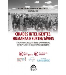 CIDADES INTELIGENTES, HUMANAS E SUSTENTÁVEIS: II Encontro Internacional de Direito Administrativo Contemporâneo e os Desafios da Sustentabilidade