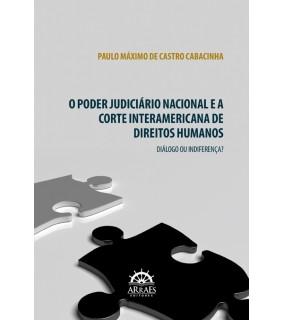 O PODER JUDICIÁRIO NACIONAL E A CORTE INTERAMERICANA DE DIREITOS HUMANOS