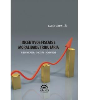 INCENTIVOS FISCAIS E MORALIDADE TRIBUTÁRIA