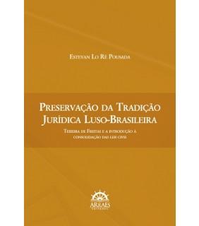 PRESERVAÇÃO DA TRADIÇÃO JURÍDICA LUSO-BRASILEIRA