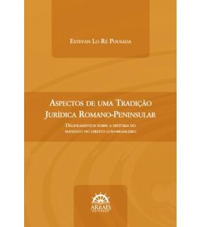 ASPECTOS DE UMA TRADIÇÃO JURÍDICA ROMANO-PENINSULAR