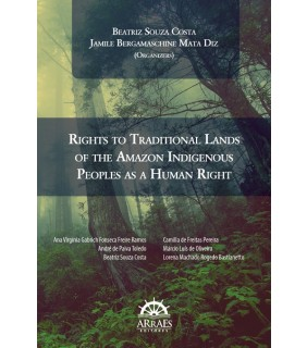 RIGHTS TO TRADITIONAL LANDS OF THE AMAZON INDIGENOUS PEOPLES AS A HUMAN RIGHT