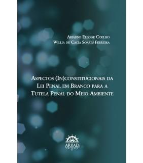 ASPECTOS (IN)CONSTITUCIONAIS DA LEI PENAL EM BRANCO PARA A TUTELA PENAL DO MEIO AMBIENTE