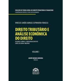 DIREITO TRIBUTÁRIO E ANÁLISE ECONÔMICA DO DIREITO: Segurança jurídica e consequencialismo nos limites da norma tributária