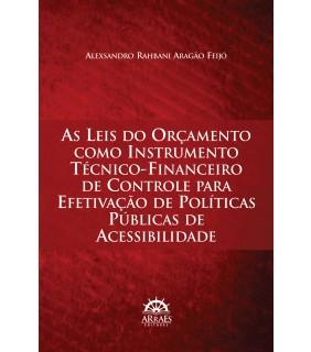 As Leis do Orçamento como Instrumento Técnico-Financeiro de Controle para Efetivação de Políticas Públicas de Acessibilidade