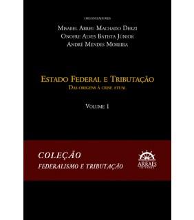 Coleção Federalismo e Tributação - Volume 1