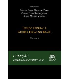 Coleção Federalismo e Tributação - Volume 3
