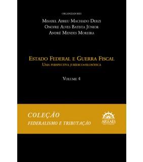 Coleção Federalismo e Tributação - Volume 4