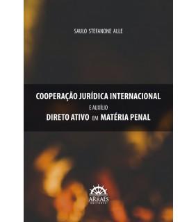 COOPERAÇÃO JURÍDICA INTERNACIONAL E AUXÍLIO DIRETO ATIVO EM MATÉRIA PENAL