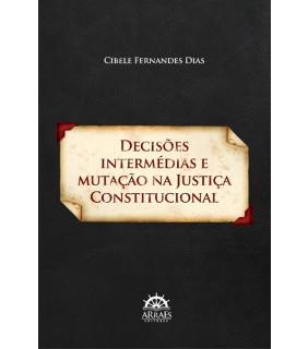 Decisões Intermédias e Mutação na Justiça Constitucional