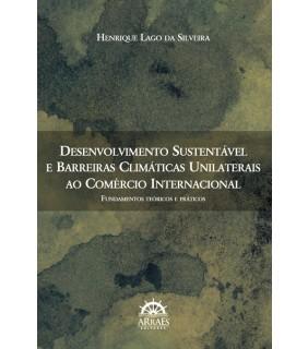 Desenvolvimento sustentável e barreiras climáticas unilaterais ao comércio internacional