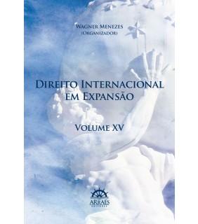 DIREITO INTERNACIONAL EM EXPANSÃO - VOL. 15