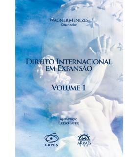 DIREITO INTERNACIONAL EM EXPANSÃO - VOL. 1