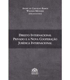 Direito Internacional Privado e a Nova Cooperação Jurídica Internacional