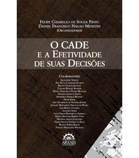 O CADE E A EFETIVIDADE DE SUAS DECISÕES