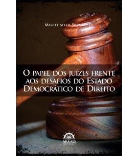 O Papel dos Juízes frente aos Desafios do Estado Democrático de Direito