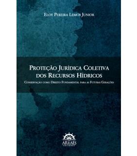 Proteção jurídica coletiva dos recursos hídricos