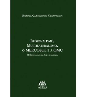 Regionalismo, Multilateralismo, o MERCOSUL e a OMC