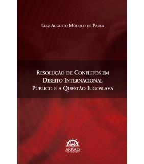 Resolução de conflitos em Direito Internacional público e a Questão Iugoslava