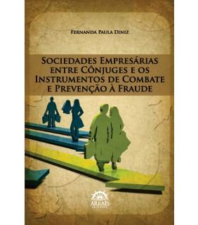 Sociedades Empresárias entre Cônjuges e os Instrumentos de Combate e Prevenção à Fraude