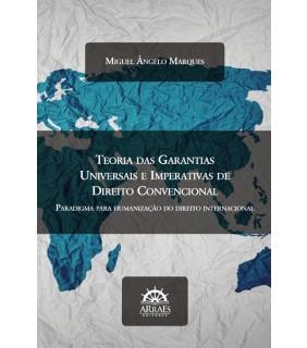 TEORIA DAS GARANTIAS UNIVERSAIS E IMPERATIVAS DE DIREITO CONVENCIONAL