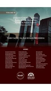 TRIBUTAÇÃO NA SOCIEDADE MODERNA - VOL. 3