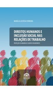 DIREITOS HUMANOS E INCLUSÃO SOCIAL NAS RELAÇÕES DE TRABALHO