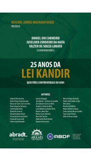 PRÉ-VENDA!!! 25 ANOS DA LEI KANDIR: Questões Controversas do ICMS