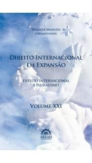 DIREITO INTERNACIONAL EM EXPANSÃO – V. 21
