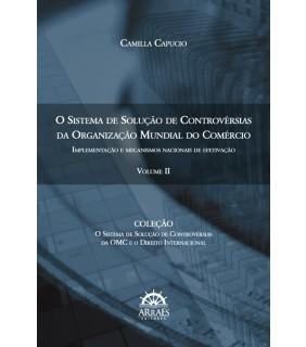 O SISTEMA DE SOLUÇÃO DE CONTROVÉRSIAS DA ORGANIZAÇÃO MUNDIAL DO COMÉRCIO: Implementação e mecanismos nacionais de efetivação