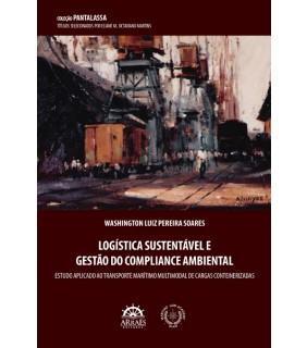 LOGÍSTICA SUSTENTÁVEL E GESTÃO DO COMPLIANCE AMBIENTAL - Estudo aplicado ao transporte marítimo multimodal de cargas conteinerizadas
