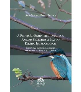 A PROTEÇÃO EXTRATERRITORIAL DOS ANIMAIS SILVESTRES À LUZ DO DIREITO INTERNACIONAL