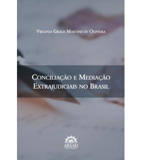 CONCILIAÇÃO E MEDIAÇÃO EXTRAJUDICIAIS NO BRASIL
