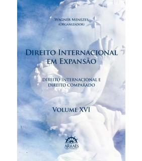DIREITO INTERNACIONAL EM EXPANSÃO – VOL. 16