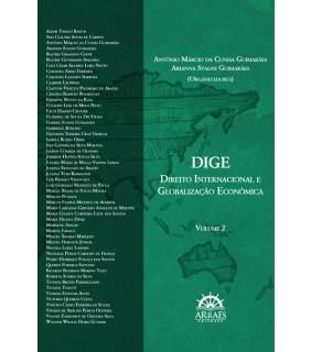 DIREITO INTERNACIONAL E GLOBALIZAÇÃO ECONÔMICA DIGE - VOLUME 2