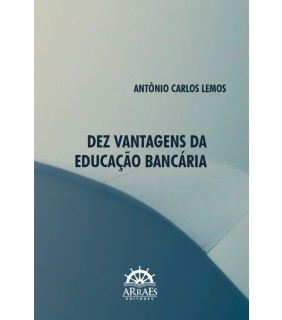 DEZ VANTAGENS DA EDUCAÇÃO BANCÁRIA