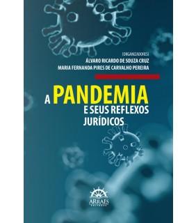 A PANDEMIA E SEUS REFLEXOS JURÍDICOS