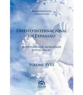 DIREITO INTERNACIONAL EM EXPANSÃO – V. 18