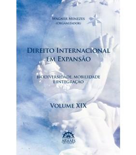 DIREITO INTERNACIONAL EM EXPANSÃO – V. 19