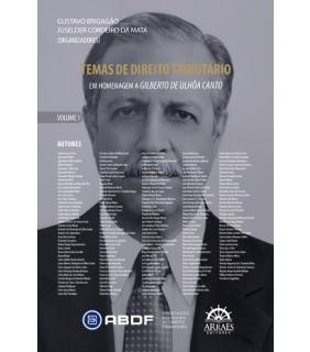 TEMAS DE DIREITO TRIBUTÁRIO - VOL. 1 e 2 :Em homenagem a Gilberto de Ulhôa Canto