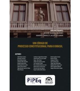 UM CÓDIGO DE PROCESSO CONSTITUCIONAL PARA O BRASIL