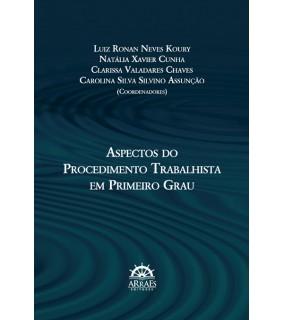 ASPECTOS DO PROCEDIMENTO TRABALHISTA EM PRIMEIRO GRAU
