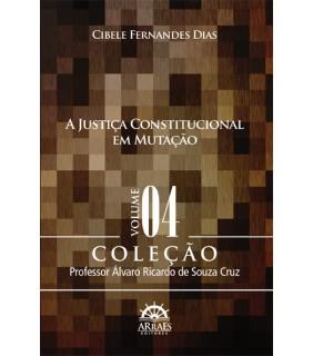 A JUSTIÇA CONSTITUCIONAL EM MUTAÇÃO