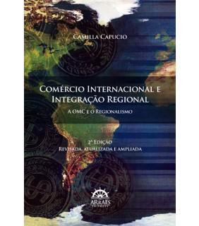Comércio Internacional e Integração Regional: A OMC e o Regionalismo