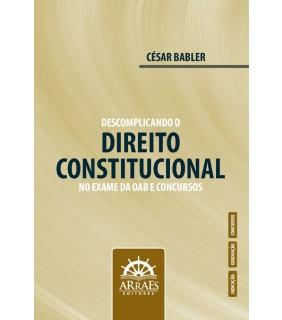Descomplicando o Direito Constitucional no Exame da OAB e Concursos