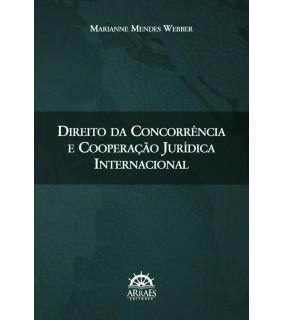 Direito da Concorrência e Cooperação Jurídica Internacional