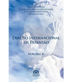 DIREITO INTERNACIONAL EM EXPANSÃO - VOL. 5
